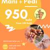 Promotion - 950 ฿ Mani + Pedi