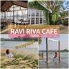 RAVI RIVA CAFE