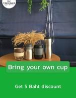 โปรโมชั่น Bring your own cup ลด 5 บาท เมื่อสั่งเมนูในหมวด เมนูร้อน, เมนูปั่น, เมนูเย็น