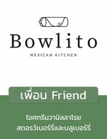 โปรโมชั่น เพื่อน Friend ลด 10 % เมื่อสั่งเมนูในหมวด Quesadilla, Salad, New Menu, Nacho, Rice Bowl, Drink, Taco, Burrito
