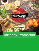 โปรโมชั่น Birthday Promotion ลด 10 % เมื่อสั่งเมนู ใบพาย, ชุดผักรวมเล็ก, กุ้งแม่น้ำ, สันในวากิว คัดพิเศษ, ริบอาย, ไส้หมู, ร่องซี่โครงวากิว คัดพิเศษ, หอยเชลล์ฮอกไกโด, สันไหล่พรีเมี่ยม, ข้าวญี่ปุ่น, ท้องปลาแซลม่อน, ชุดผักรวมใหญ่, เค้ก, Wagyu Super Set, หมูดำคุโรบุตะ, ชุดรวมเนื้อ, สันคอวากิว, ยำแมงกระพรุน, สันคอหมูพรีเมี่ยม, คารุบิวากิว, สลัดญี่ปุ่นน้ำมันงา, แป้งนม, ใบพายวากิว, ถั่วแระญี่ปุ่น, ชุดรวมเนื้อวากิว, มันปูญี่ปุ่น, สันนอกวากิว คัดพิเศษ, ลิ้นวัว, คารุบิวากิว คัดพิเศษ, ยำสาหร่าย, ฮารามิวากิว คัดพิเศษ, กิมจิ, ซุปมิโซะ, ทาโกะวาซาบิ, เนื้อคารูบิ, เนื้อฮารามิ, ริบอายวากิว, ปลาไข่, เบคอน, ใบพายวากิว คัดพิเศษ, ริบอายพรีเมียม, หมูสามชั้น, สันคอหมู, ร่องซี่โครงวากิว, ฮารามิวากิว, เสือร้องไห้