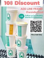 โปรโมชั่น ADD LINE @wonderfood get 10thb discount ลด 10 บาท เมื่อสั่งเมนูในหมวด Detox, FOOD, Cold brew tea, Avo & Friends, Vitamin, X-Threme, Energy, Avocado Smoothie, Promotion, Almond Mylk, Wonder Fan