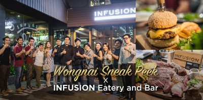 Wongnai Sneak Peek x Infusion Eatery and Bar