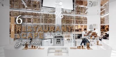 6 ร้านอาหารและคาเฟ่เปิดใหม่ ต้อนรับเดือนมิถุนายน 2020