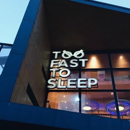 Too Fast To Sleep