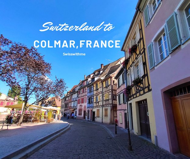 One day tripSwitzerland to COLMAR,FRANCE