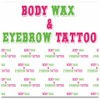 Body Wax & Eyebrow Tattoo